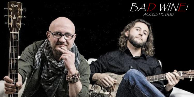 BAD WINE Acoustic Duo Live  Max Beretta e Cristian Marin. Talentuosi, istintivi, affiatati. Due delle chitarre migliori in circolazioni in un lungo viaggio blues-rock e un ritorno ad un palco che per loro sa un pò di casa.