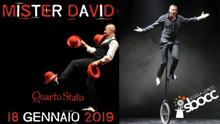 Mister David Show. Ogni mese artisti da tutto il mondo per straordinari spettacoli di Circo Contemporaneo.