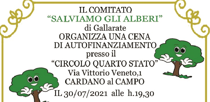 Il Comitato Salviamo gli alberi di Gallarate organizza una cena di autofinanziamento presso il nostro Circolo!