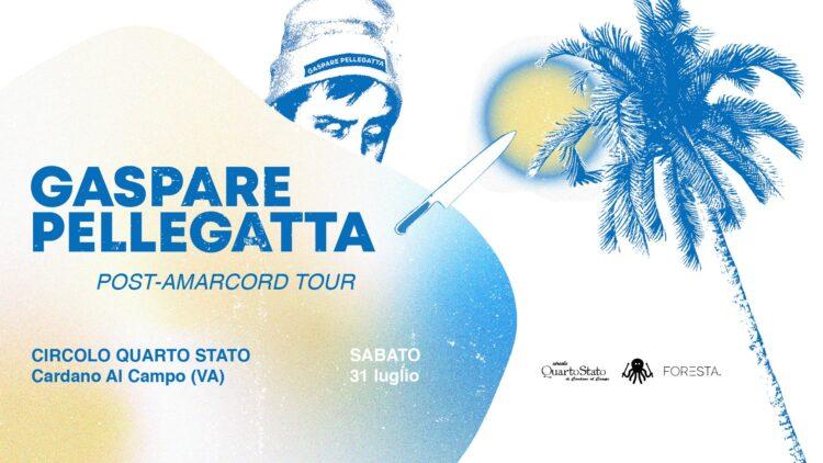/// Sabato 31 Luglio /// Gaspare Pellegatta Post-Amarcord Tour al Circolo Quarto Stato di Cardano al Campo